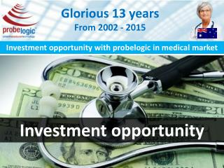 Investment opportunity with probelogic in medical market
