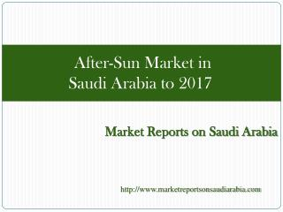 After-Sun Market in Saudi Arabia to 2017