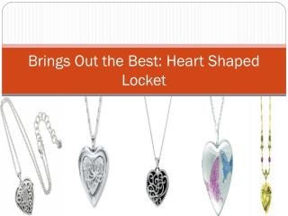 Brings Out the Best Heart Shaped Locket