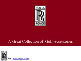 A Great Collection of Rolls Royce Golf Accessories