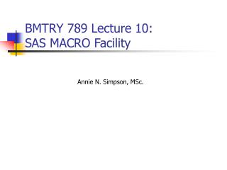 BMTRY 789 Lecture 10:  SAS MACRO Facility