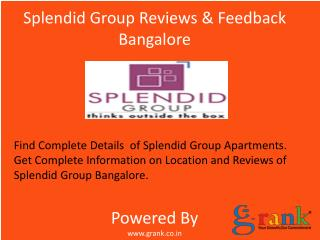 Splendid Group Lake Dews@Reviews Bangalore