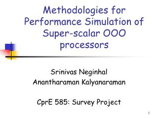 Methodologies for Performance Simulation of Super-scalar OOO processors