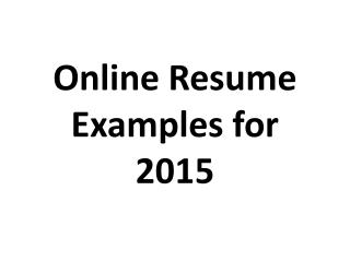 Online Resume Examples for 2015