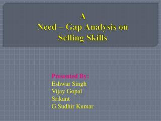Need  Gap Analysis on Selling Skills