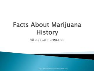 Facts about Marijuana  History