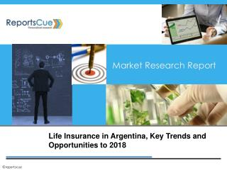 Life Insurance in Argentina, Size, Share, Global Trends, Dem
