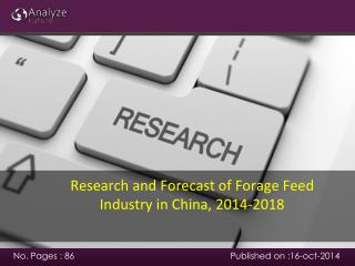 Research and Forecast of Forage Feed Industry in China, 2014