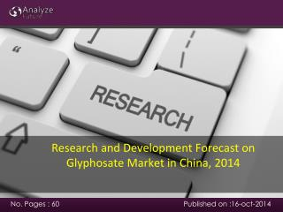 Research and Development Forecast on Glyphosate Market in Ch