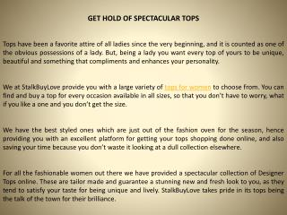 GET HOLD OF SPECTACULAR TOPS