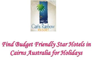 Find Budget Friendly Star Hotels in Cairns Australia