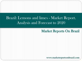 Brazil: Lemons and limes - Market Report