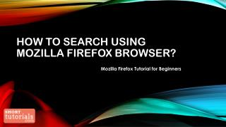 How to Search using Mozilla Firefox Browser