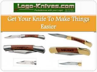 Get Your Knife To Make Things Easier