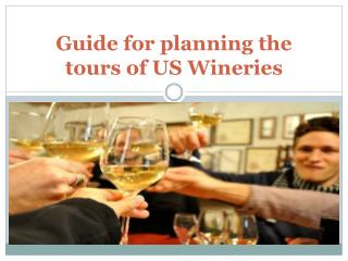 Guide for planning the tours of US Wineries