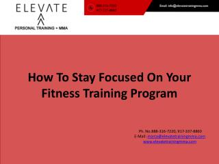 How To Stay Focused On Your Fitness Training Program