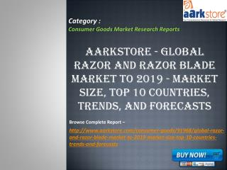 Aarkstore - Global Razor and Razor Blade Market to 2019