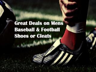 Great Deals on Mens Baseball & Football Shoes or Cleats