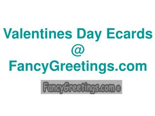 Valentines Day Ecards - FancyGreetings