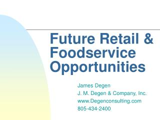 Future Retail  Foodservice Opportunities James Degen