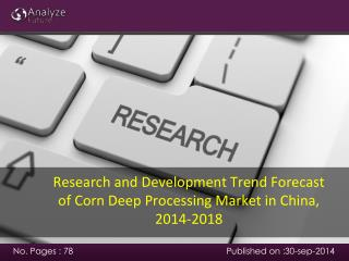 Research and Development Trend Forecast of Corn Deep Process