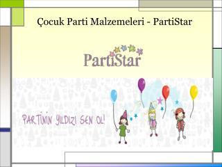 Çocuk Parti Malzemeleri - PartiStar