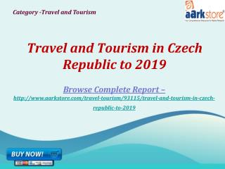 Aarkstore - Travel and Tourism in Czech Republic to 2019