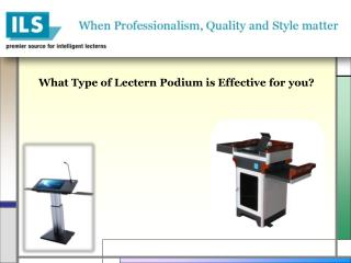 What Type of Lectern Podium is Effective for you