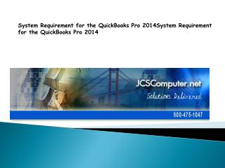 System Requirement for the QuickBooks Pro 2014System Require