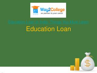 Education Loan in India- Things You Must Learn