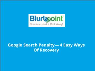 Google Search Penalty — 4 Easy Ways Of Recovery