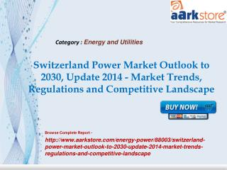 Switzerland Power Market Outlook to 2030, Update 2014 - Mark