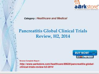 Aarkstore -Pancreatitis Global Clinical Trials Review, H2, 2