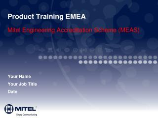 Product Training EMEA  Mitel Engineering Accreditation Scheme MEAS