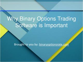 Why Binary Options Trading Software is Important