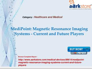 Aarkstore -MediPoint Magnetic Resonance Imaging Systems - Cu