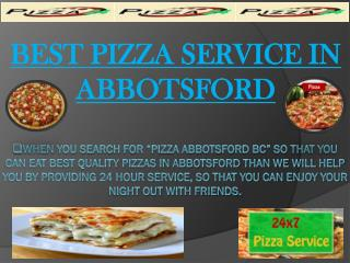 Best Pizza Service In Abbotsford