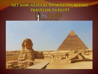 Get Some General Information Before Traveling to Egypt