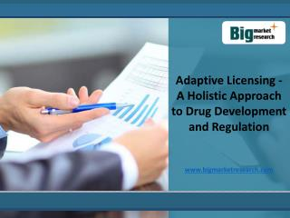 Adaptive Licensing - A Holistic Approach to Drug Development