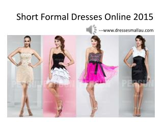 Newest short formal dresses online sale in 2015