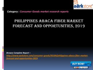 Aarkstore - Philippines Abaca Fiber Market Forecast and Oppo