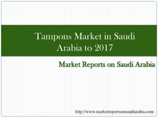 Tampons Market in Saudi Arabia to 2017