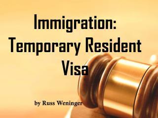 Immigration Temporary Resident Visa