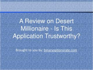 A Review on Desert Millionaire - Is This Application Trustwo