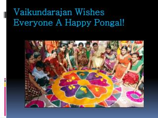 Vaikundarajan Wishes Everyone A Happy Pongal!
