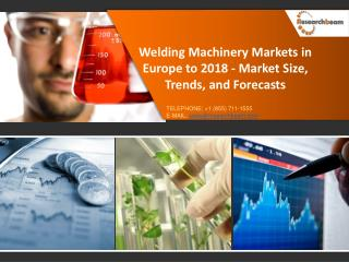 Welding Machinery Markets in Europe to 2018