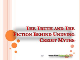 The Truth and The Fiction Behind Undying Credit Myths