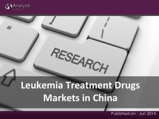 Leukemia Treatment Drugs Markets Analysis