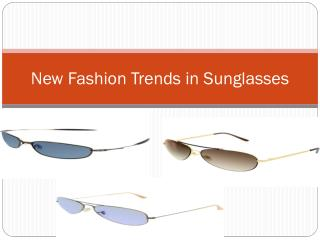 New Fashion Trends in Sunglasses