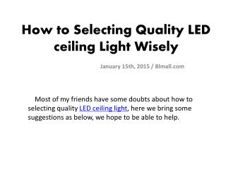 How to selecting quality LED ceiling light wisely